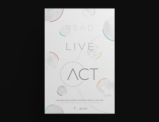 Affiche promotionnelle de Act. Il est écrit en gris sur fond blanc la baseline de la marque
